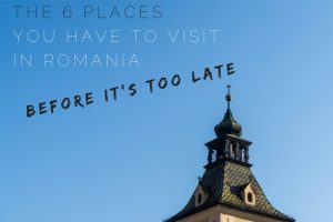 The 6 Places To Visit in Romania Before you Die