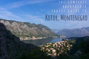 Complete Backpacker Guide to Kotor, Montenegro