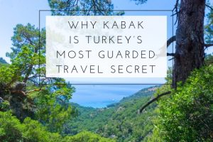 Why Kabak is Turkey's Most Guarded Travel Secret