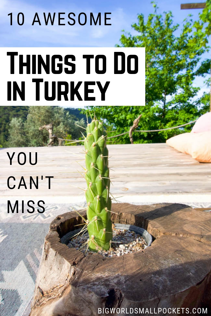 10 Awesome Things to Do in Turkey You Can't Miss {Big World Small Pockets}