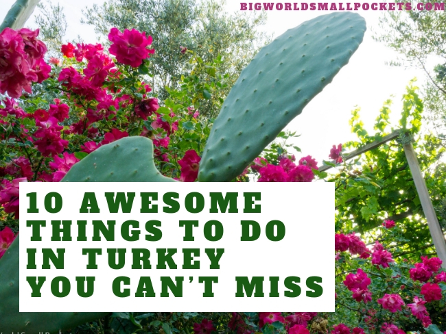 10 Awesome Things to Do in Turkey
