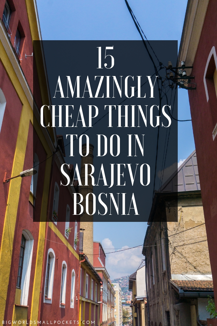 15 Amazingly Cheap Things to Do in Sarajevo, Bosnia {Big World Small Pockets}