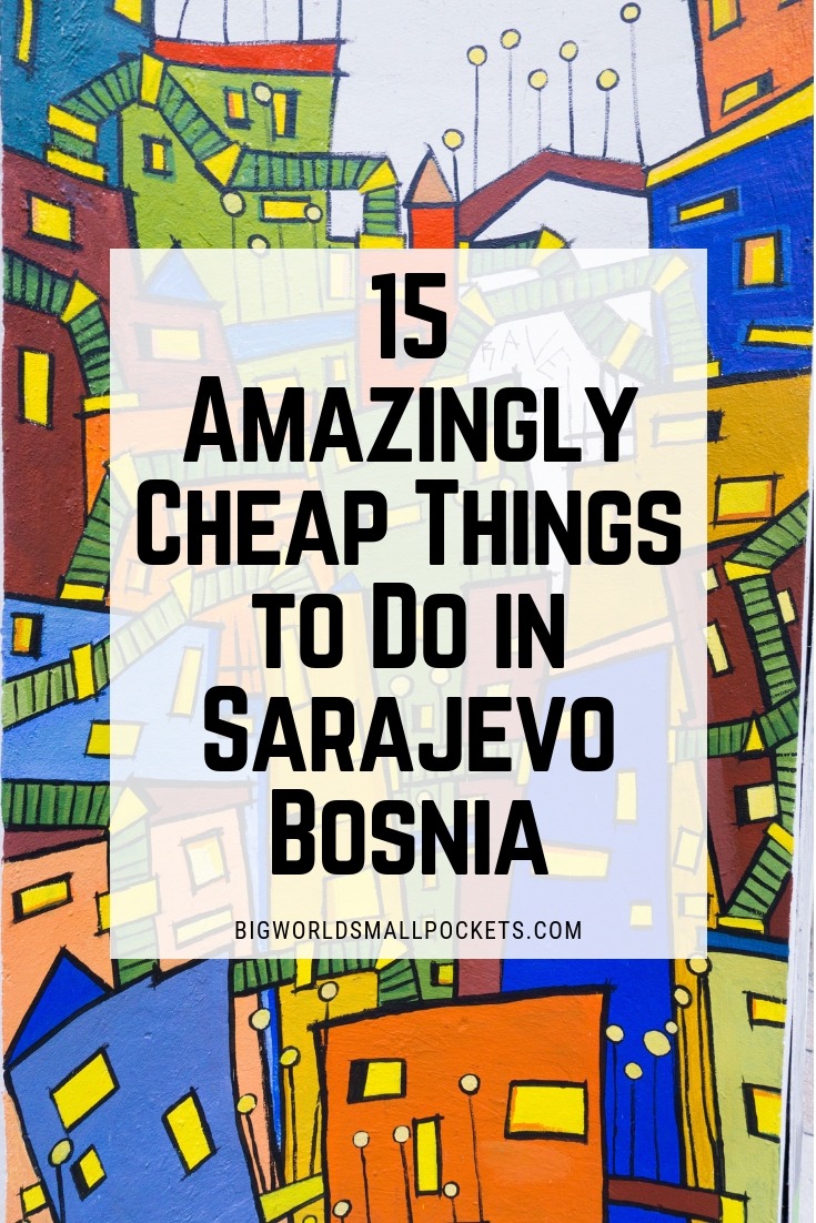 15 Amazingly Cheap Things to Do in Sarajevo, the capital of Bosnia {Big World Small Pockets}