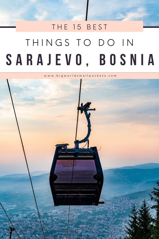 15 Best Things to Do in Sarajevo, Bosnia