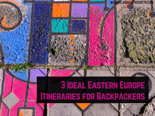 3 ideal eastern europe itineraries for backpackers big world small pockets