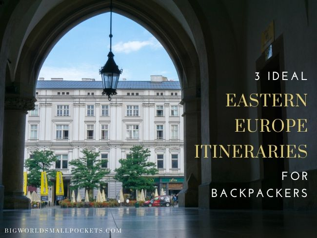 3 Perfect Eastern Europe Itineraries for Backpackers