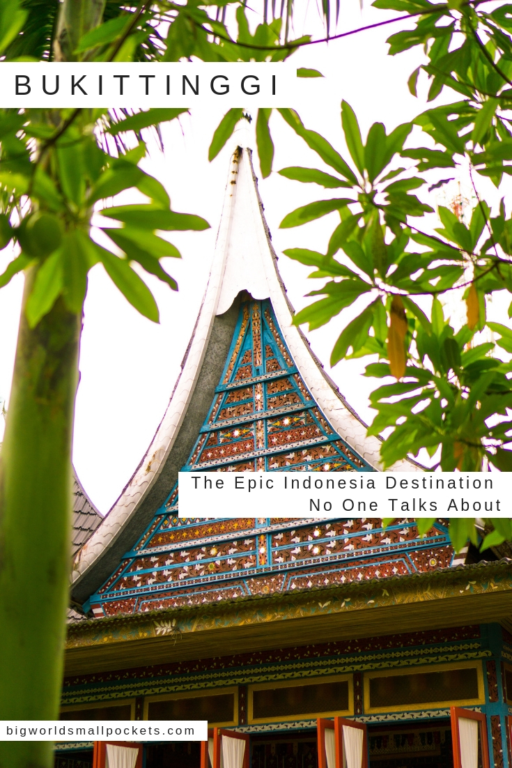 Bukittinggi - Why Is No One Talking About This Epic Indonesia Destination? {Big World Small Pockets}