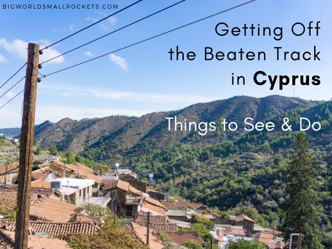 Getting Off the Beaten Track in Cyprus - Things to See & Do