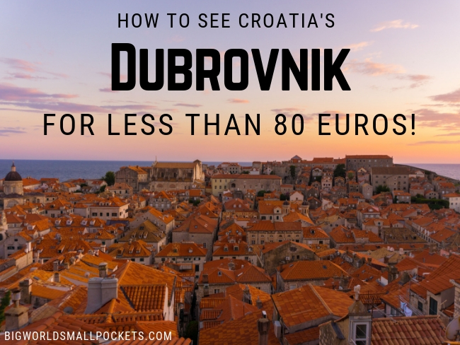 How To See Dubrovnik for Less Than 80 Euros