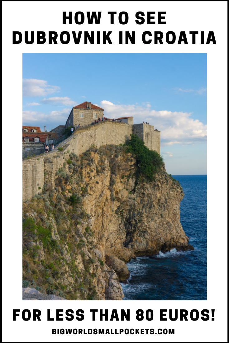 How to See Croatia's Dubrovnik for Less than 80 Euros! {Big World Small Pockets}