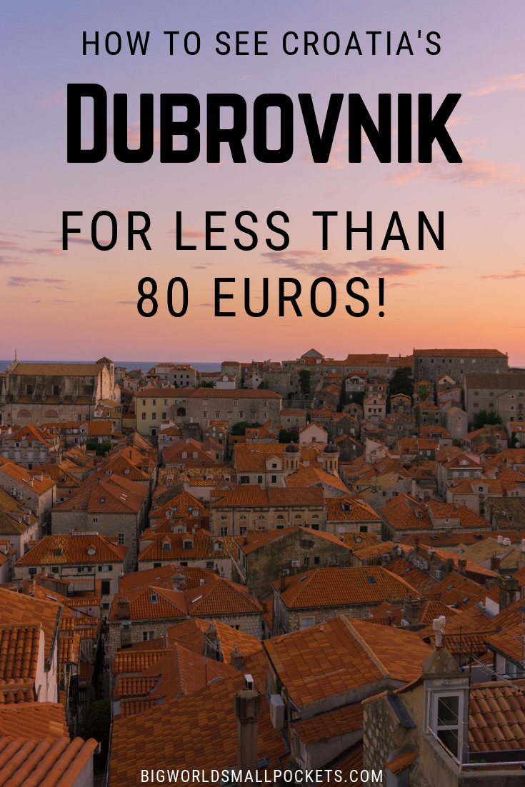 How to See Dubrovnik in Croatia for Less than 80 Euros! {Big World Small Pockets}