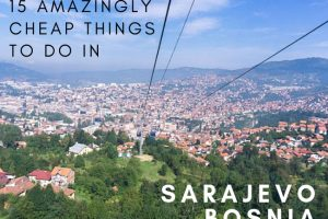 15 Cheap Things to Do in Sarajevo, Bosnia