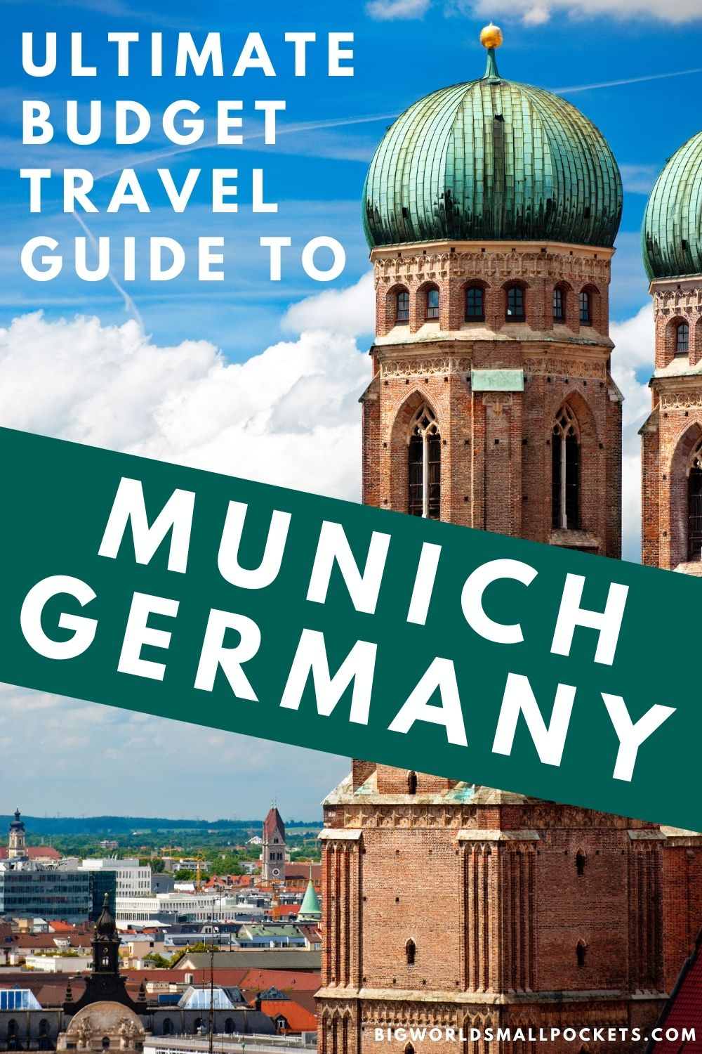 Ultimate Budget Travel Guide to Munich, Germany