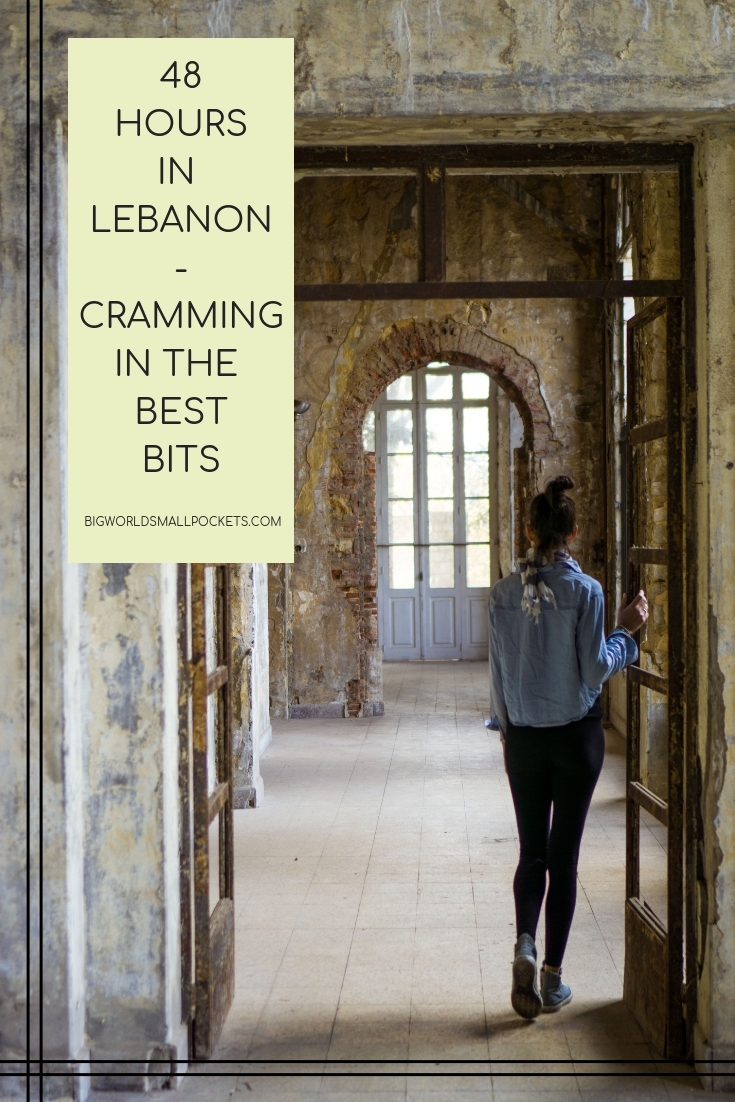 48 Hours In Lebanon - Cramming in the Best Bits {Big World Small Pockets}