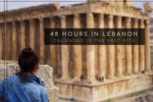 48 Hours in Lebanon: Cramming in the Best Bits