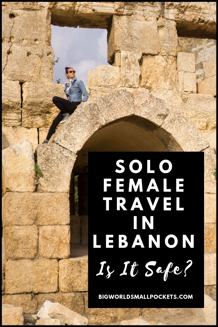 Solo Female Travel in Lebanon - Is It Safe? {Big World Small Pockets}