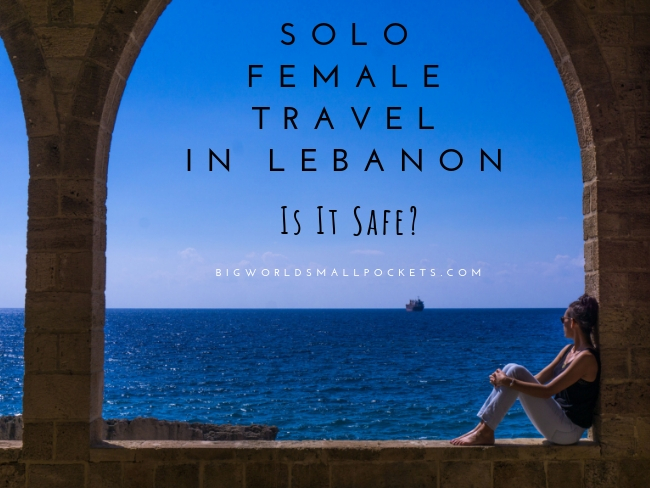 Solo Female Travel in Lebanon