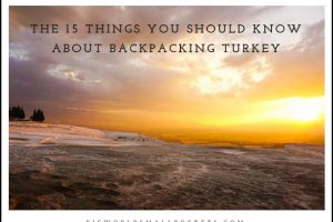 The 15 Things You Should Know About Backpacking Turkey