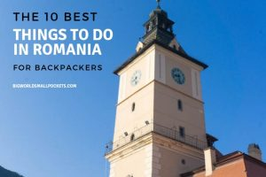 10 Best Things to Do in Romania for Backpackers