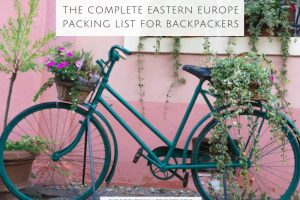 The Complete Eastern Europe Packing List for Backpackers