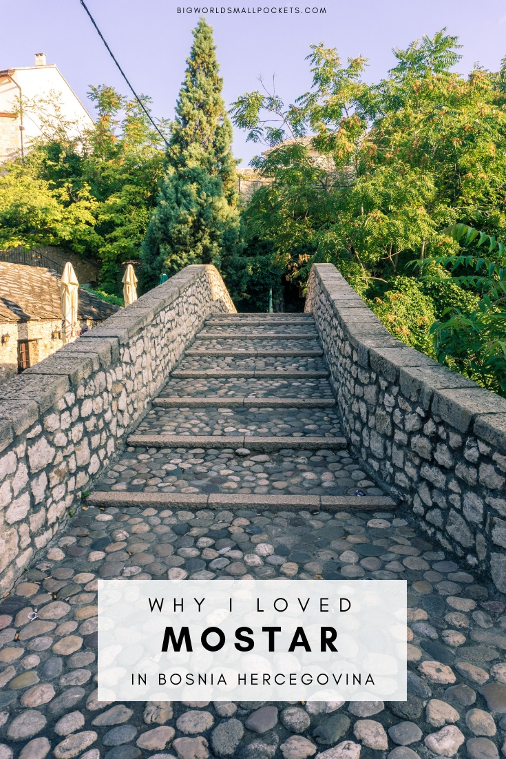 Why I Loved Mostar In Bosnia Hercegovina {Big World Small Pockets}