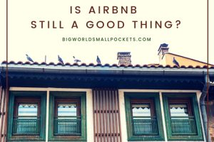 Is Airbnb Still a Good Thing?