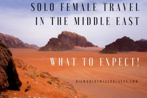 Solo Female Travel in the Middle East – What To Expect!