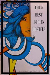 The 5 Best Berlin Hostels {Big World Small Pockets}