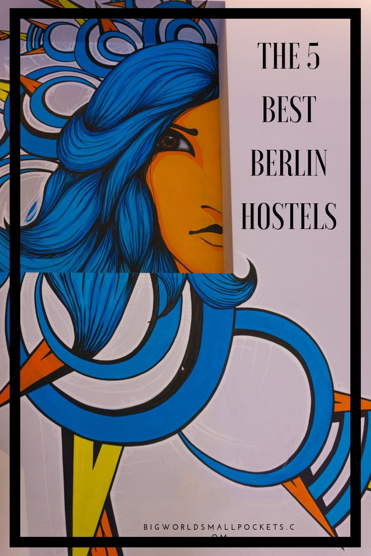 The 5 Best Berlin Hostels {Big World Small Pockets}