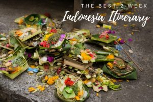 The Best 2 Week Indonesia Itinerary