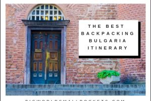 Best Backpacking Bulgaria Itinerary