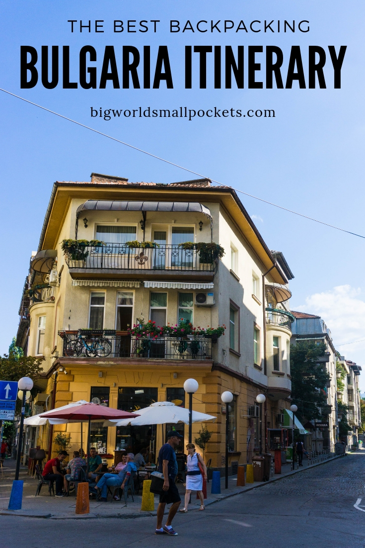 The Best Backpacking Bulgaria Itinerary {Big World Small Pockets}