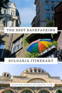 The Best Backpacking Bulgaria Travel Itinerary {Big World Small Pockets}