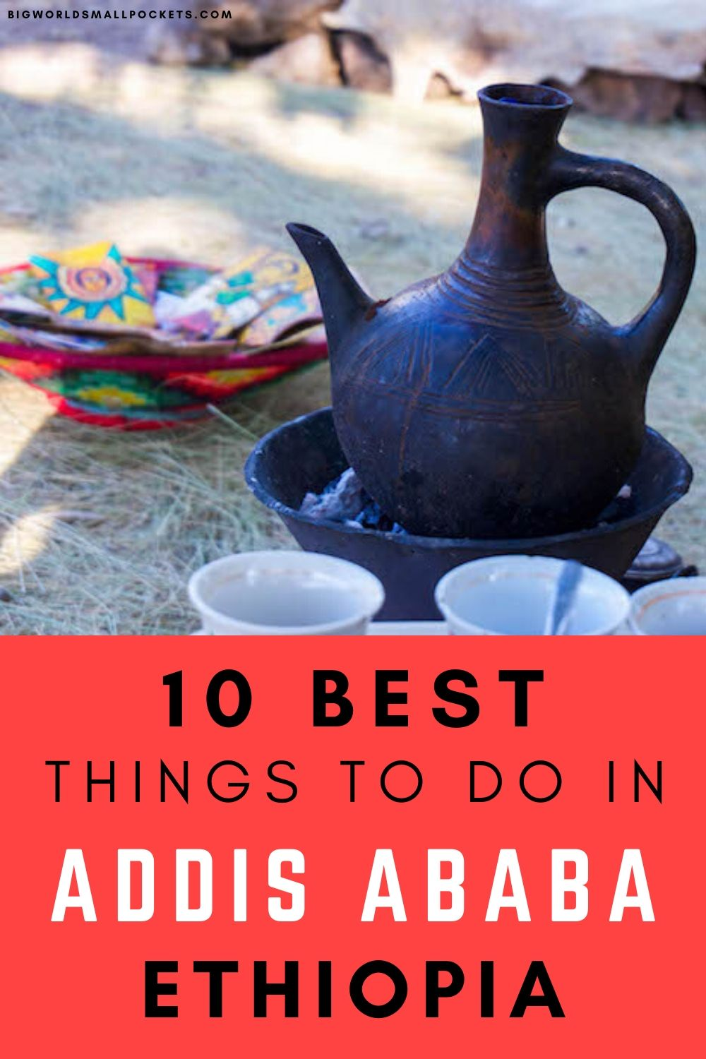 Top 10 Things to do in Addis Ababa, Ethiopia