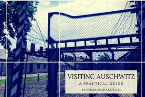 Visiting Auschwitz : 2020 Practical Guide