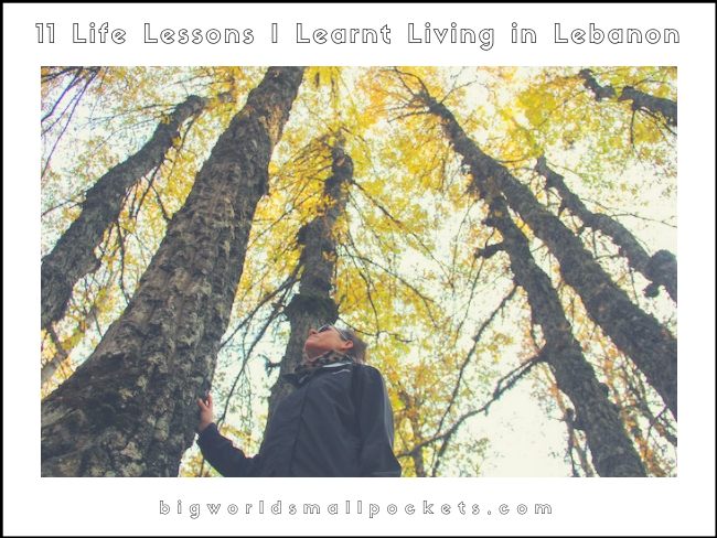 11 Life Lessons I Learnt Living in Lebanon