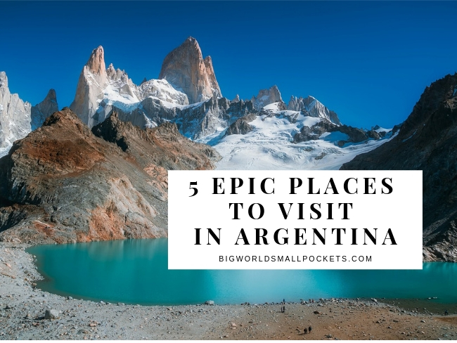 5 EPIC PLACES TO VISIT IN ARGENTINA
