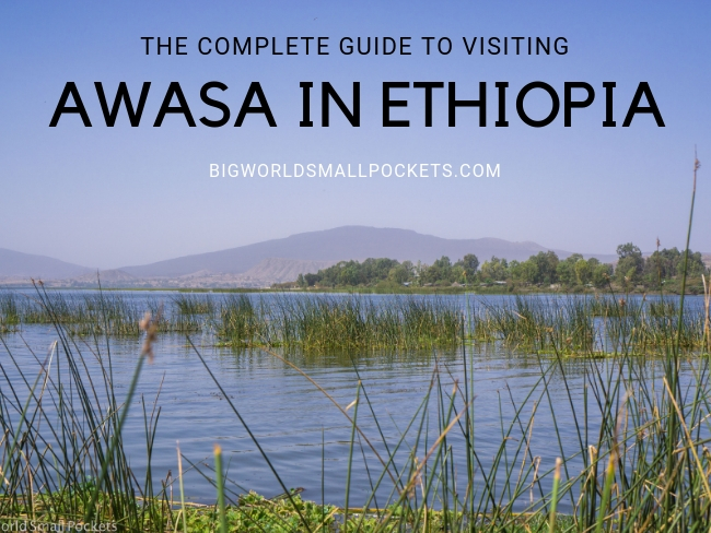 Complete Guide to Visiting Awasa, Ethiopia - Big World Small