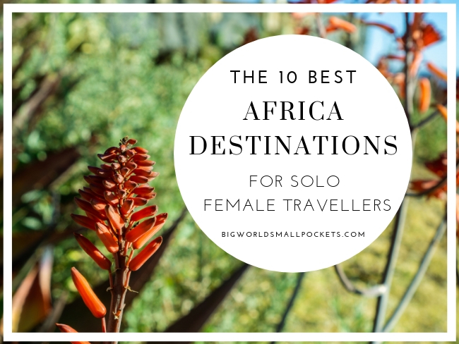 The 10 Best Destinations in Africa for Solo Female Travellers