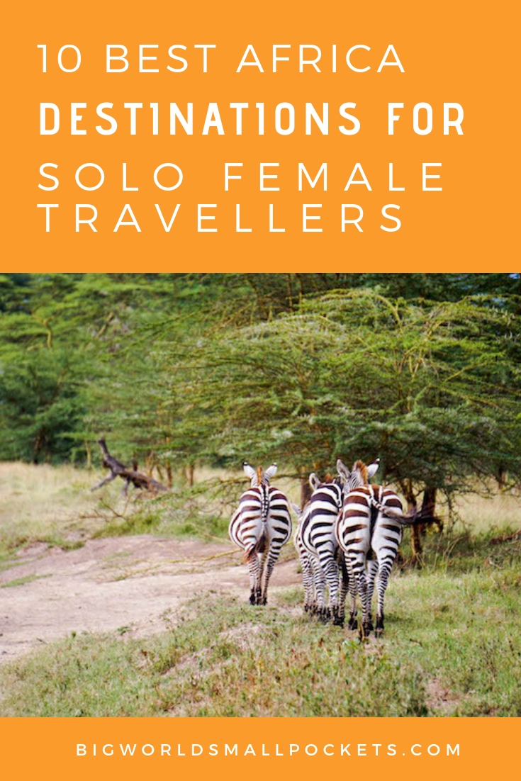 The 10 Best Places in Africa for Solo Female Travellers {Big World Small Pockets}