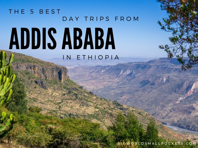 The 5 Best Day Trips from Addis Ababa - Big World Small Pockets