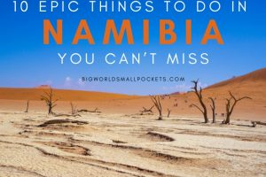 10 Epic Things to Do in Namibia You Can't Miss