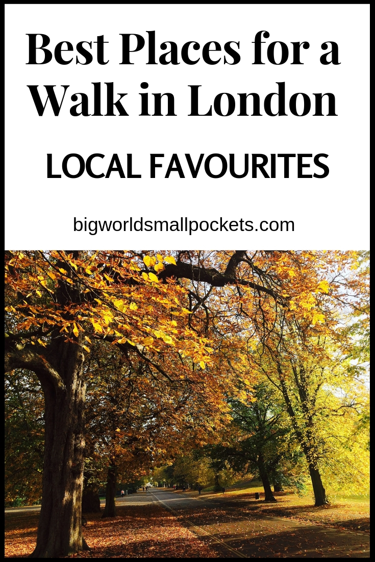 Best Places for a Walk in London {Big World Small Pockets}