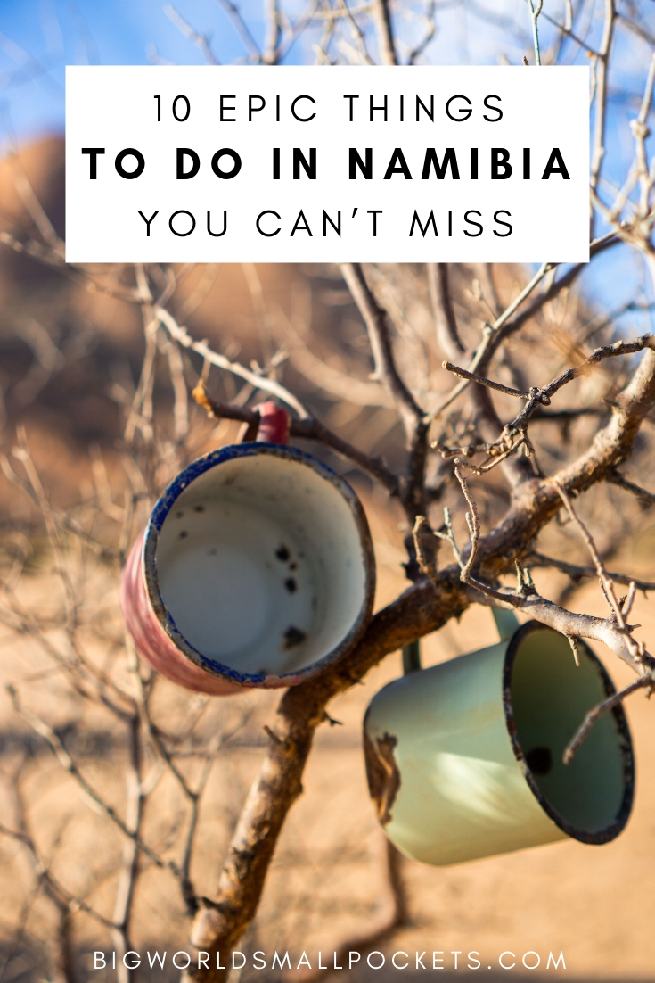 The 10 Best Things to Do in Namibia {Big World Small Pockets}