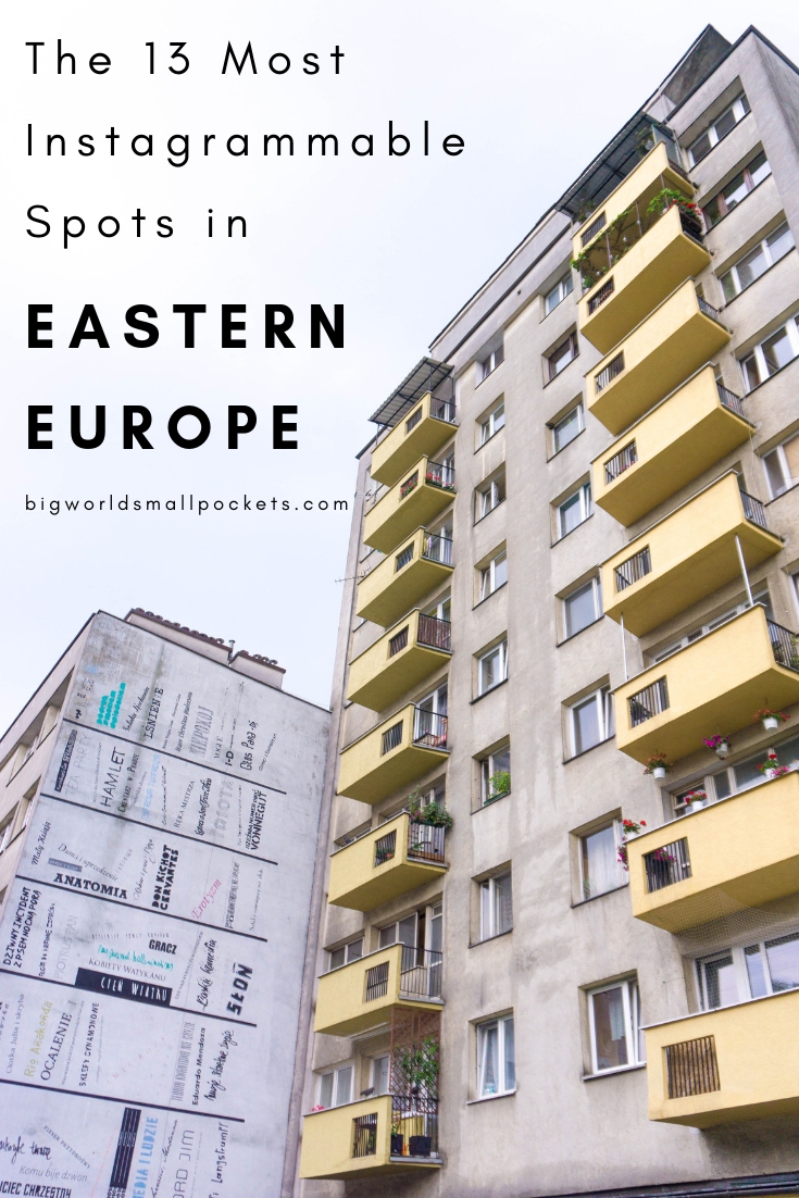 The 13 Most Instagrammable Spots in Eastern Europe {Big World Small Pockets}