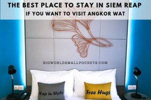 Best Place to Stay in Siem Reap if You Want to Visit Angkor Wat