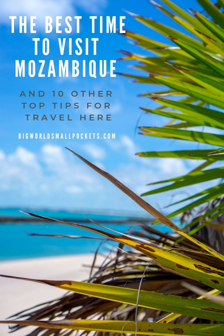 The Best Time to Visit Mozambique & 10 Other Top Travel Tips {Big World Small Pockets}