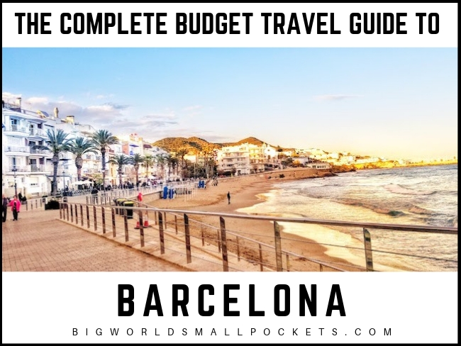 The Complete Budget Travel Guide to Barcelona