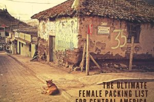 Ideal Female Packing List for Central America