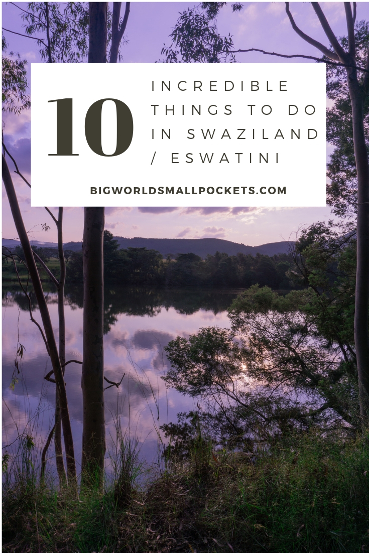 10 Amazing Things to Do in Swaziland / eSwatini {Big World Small Pockets}